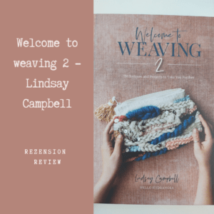 Welcome to weaving 2 - Lindsay Campbell