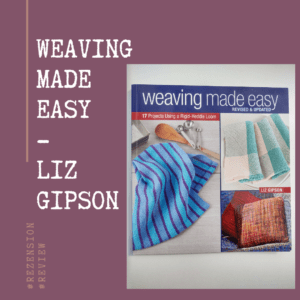 weaving made easy - Liz Gipson